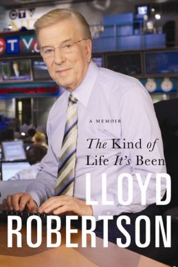 The-Kind-of-Life-Its-Been-Lloyd-Robertson-Chapters-South-Granville-Vancouver-432x648